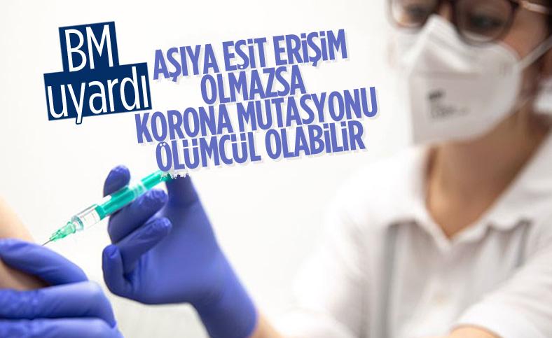 BM: Aşıya eşit erişim sağlanmazsa virüs mutasyona uğrayarak daha ölümcül olabilir