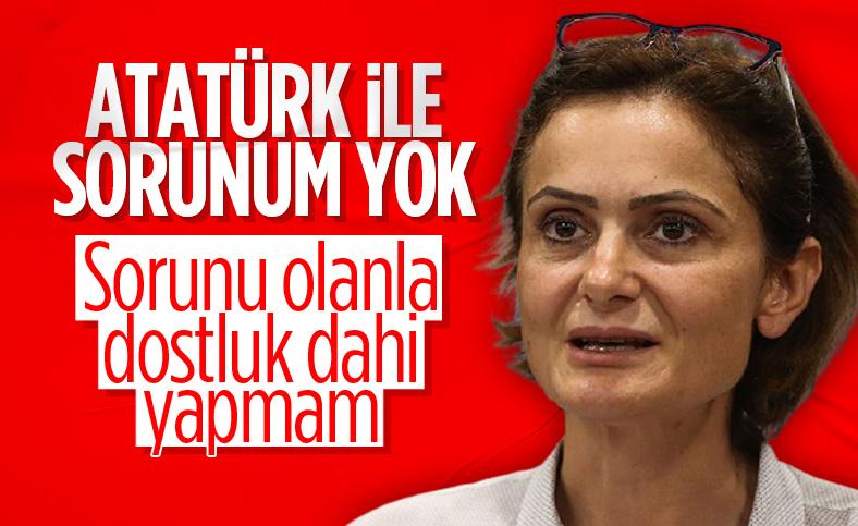 Kaftancıoğlu: Atatürk ile sorunu olanla dostluk yapmam