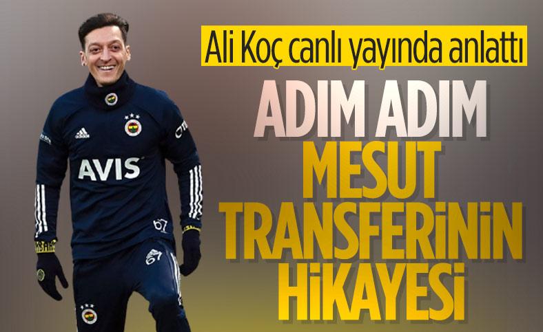 Ali Koç, Mesut Özil transferinin hikayesini anlattı