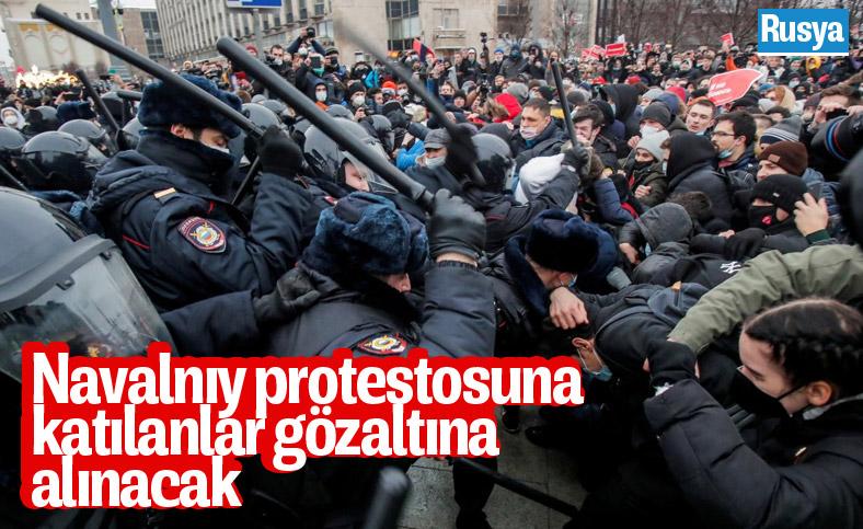 Rusya'da Navalnıy protestolarına katılanlar gözaltına alınacak