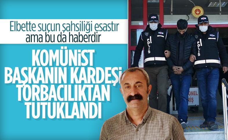 Komünist Başkan Maçoğlu'nun kardeşi uyuşturucudan tutuklandı