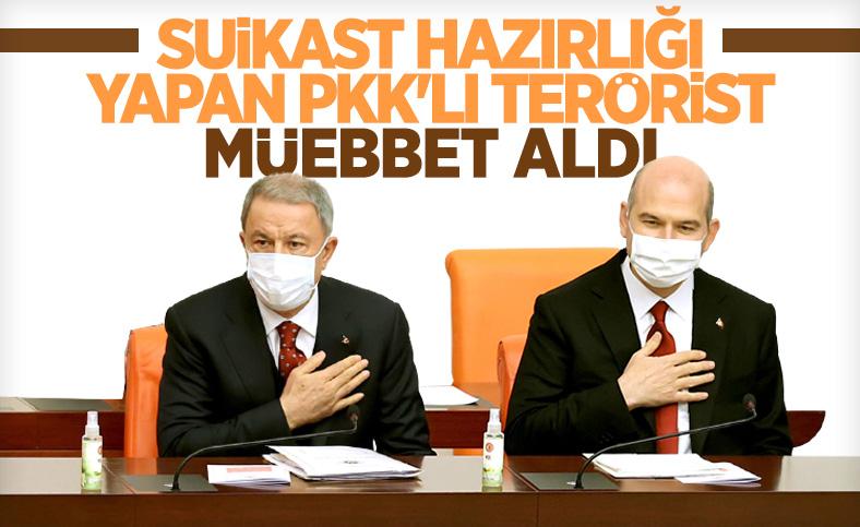 Hulusi Akar ve Süleyman Soylu'ya suikast talimatı alan PKK'lıya müebbet hapis