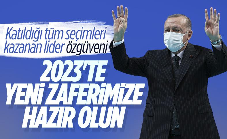 Cumhurbaşkanı Erdoğan: 2023'te zafer elde edeğiz