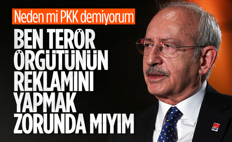 Kemal Kılıçdaroğlu: Ben terör örgütünün reklamını yapmam
