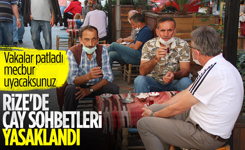 Vaka sayısı artan Rize'de çay sohbetleri yasaklandı