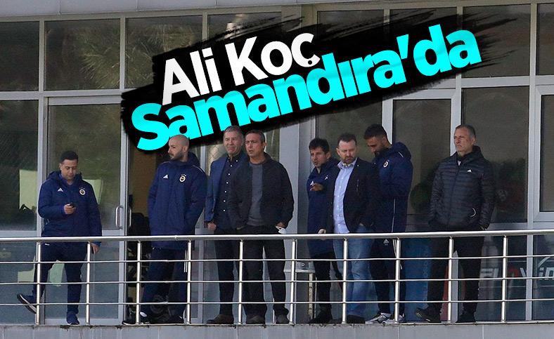 Ali Koç'tan Samandıra'ya yakın takip