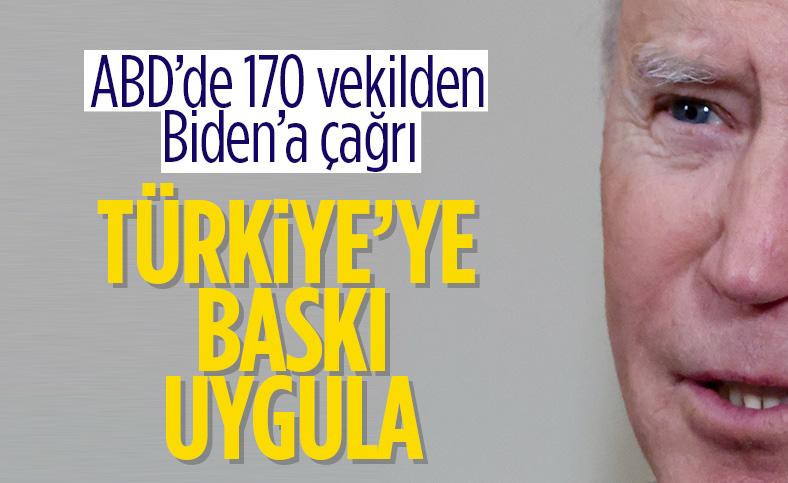 ABD'de 170 vekil Biden'ın Türkiye'ye baskı uygulamasını istedi