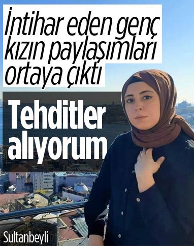 Sultanbeyli'de intihar eden genç kızın paylaşımları