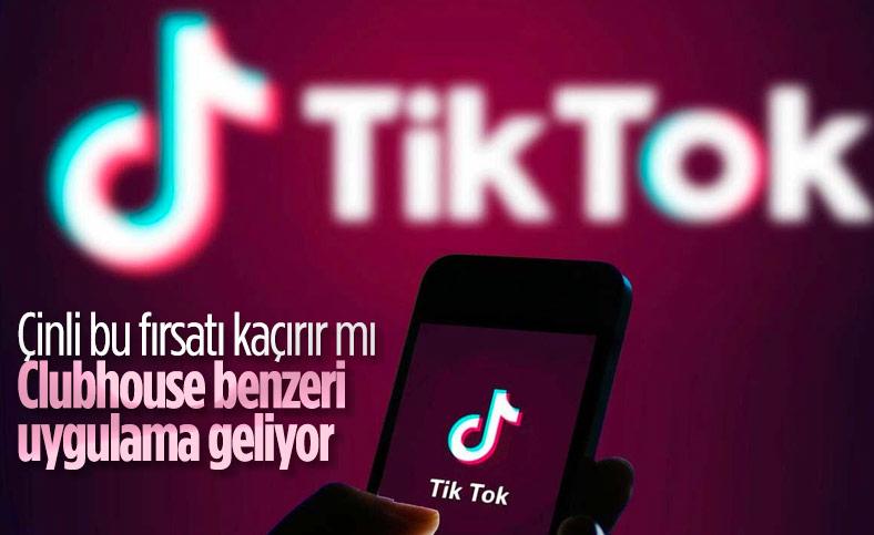 TikTok, Clubhouse benzeri bir uygulama geliştiriyor