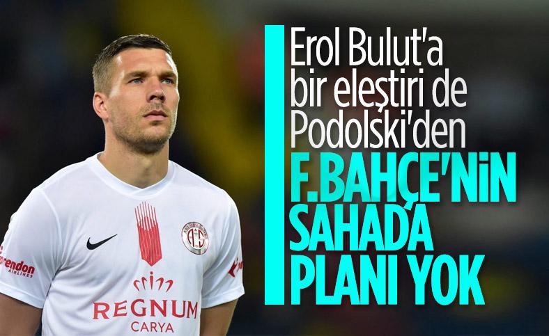 Podolski'den Fenerbahçe'ye oyun eleştirisi