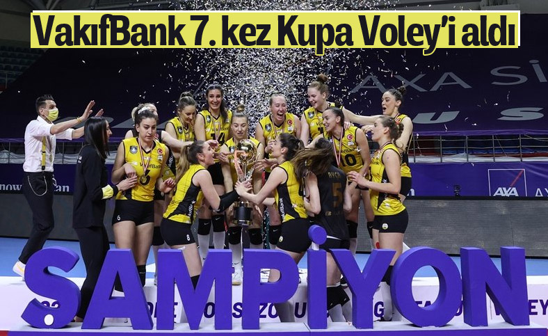 VakıfBank Kupa Voley'de 7. kez şampiyon