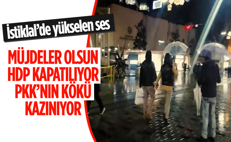 İstiklal Caddesi'nde bir vatandaş, HDP'nin kapatılmasına böyle sevindi