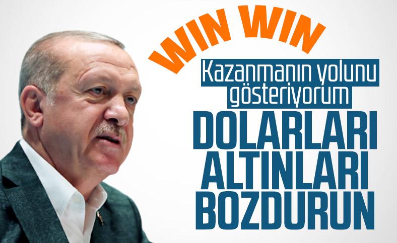 Cumhurbaşkanı Erdoğan'dan altın ve dövizleri bozdurun çağrısı