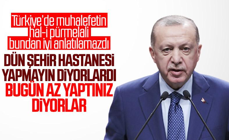 Cumhurbaşkanı Erdoğan'dan şehir hastanesi yatırımını eleştirenlere cevap