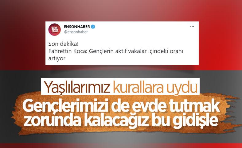 Fahrettin Koca: Gençlerin aktif vakalar içindeki oranı artıyor