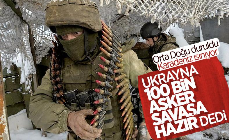 Ukrayna'da 100 bin asker savaş için emir bekliyor