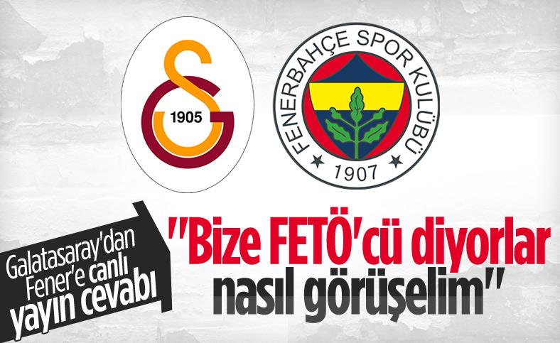 Galatasaray'dan Fenerbahçe'ye canlı yayın cevabı