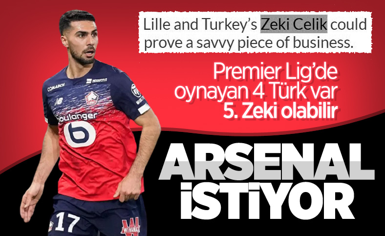 Arsenal, Zeki Çelik'i istiyor