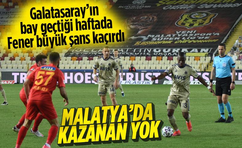 Fenerbahçe deplasmanda Yeni Malatyaspor'la berabere kaldı