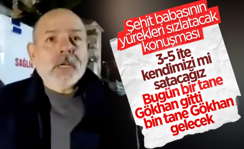 Şehit Gökhan Çakır'ın babası: Gökhanlar bitmez bu vatan bölünmez