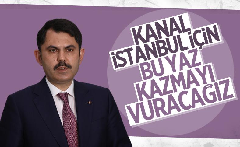 Murat Kurum: Kanal İstanbul'un temelini yaz aylarında atacağız