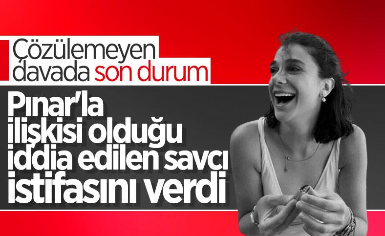 Pınar Gültekin davasında adı geçen savcı istifa etti