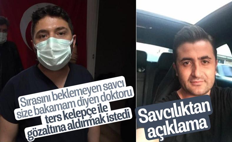 Osmaniye'de savcı, kendisini muayene etmeyen doktoru gözaltına aldırdı