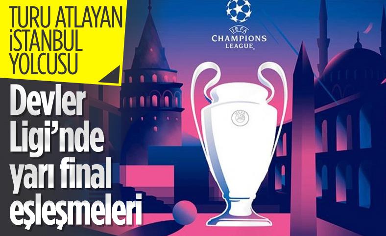 İstanbul yolunda, Şampiyonlar Ligi'nde yarı final eşleşmeleri