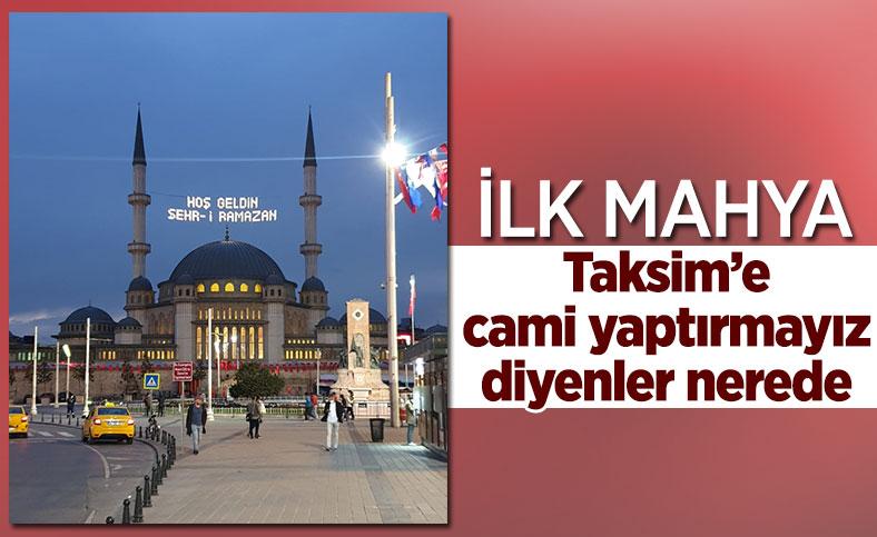 Taksim Camii'ne Ramazan mahyası asıldı