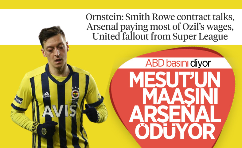 ABD basını: Mesut'un maaşını Arsenal ödüyor