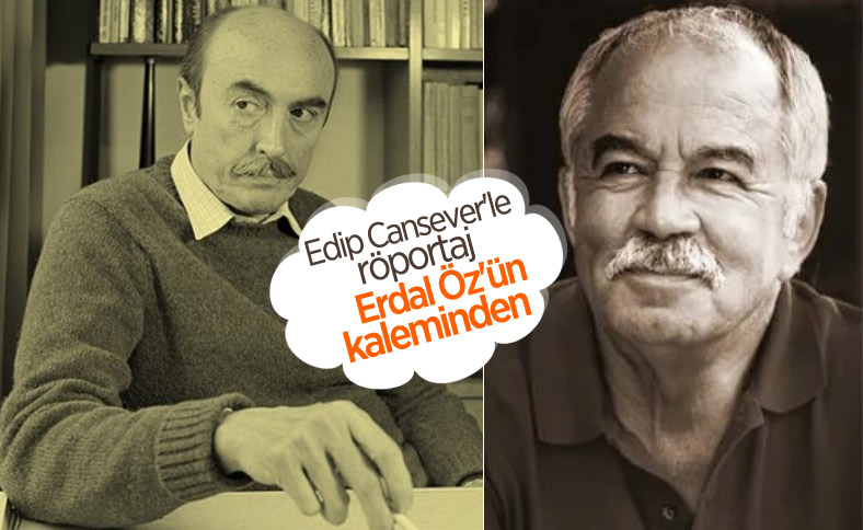 Erdal Öz'ün şair Edip Cansever ile yaptığı söyleşi