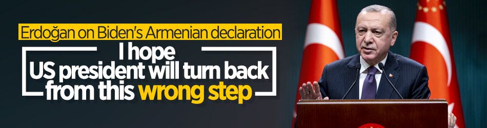 Erdoğan urges Biden to reverse 'wrong step' on Armenian declaration
