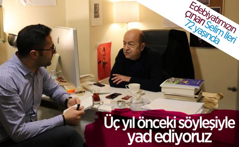 Selim İleri'yi kendisiyle yaptığımız röportajla anıyoruz