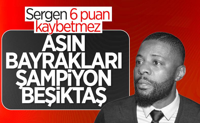 Pascal Nouma: Asın bayrakları şampiyon Beşiktaş