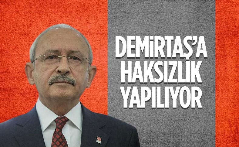 Kemal Kılıçdaroğlu: Selahattin Demirtaş'a haksızlık yapıldı