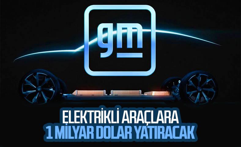 General Motors, elektrikli araçlara 1 milyar dolar daha yatırım yapacak