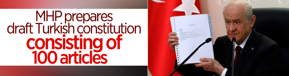 MHP introduces draft Turkish constitution