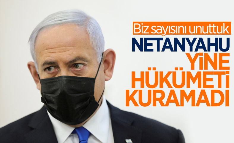 Netanyahu, koalisyon hükümetini kuramadı