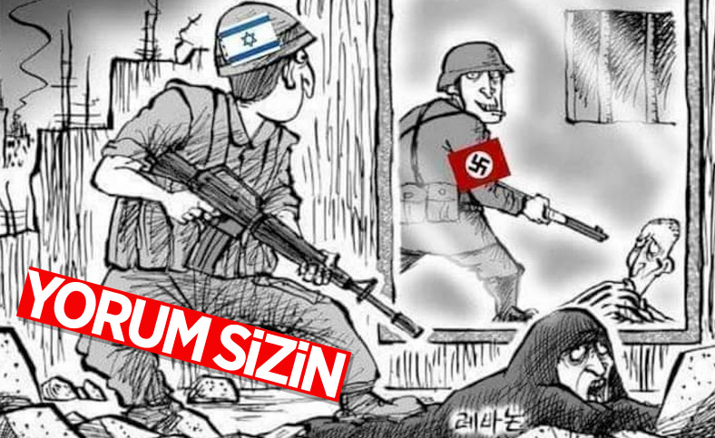 İsrail'in Nazi Almanyası'ndan farkı olmadığını anlatan karikatür