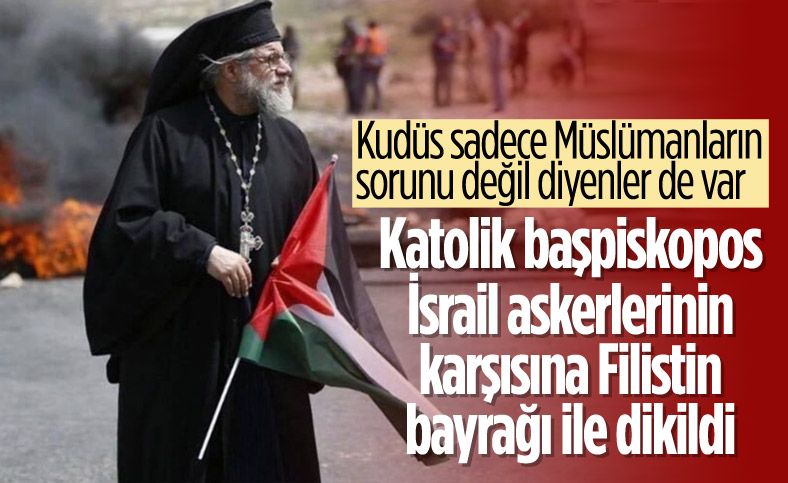 Katolik Başpiskopos Yulio, Filistin bayrağı ile İsrail askerlerinin karşısına çıktı