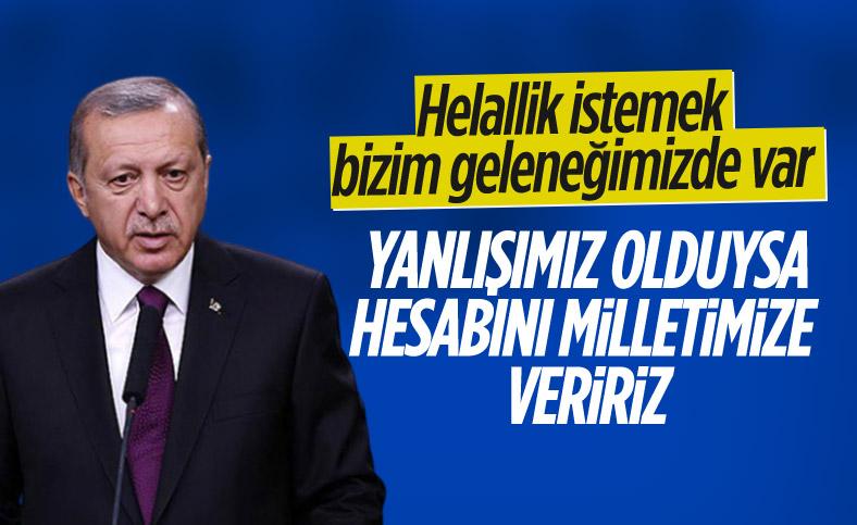 Cumhurbaşkanı Erdoğan: Helallik istemek geleneğimizin bir parçası