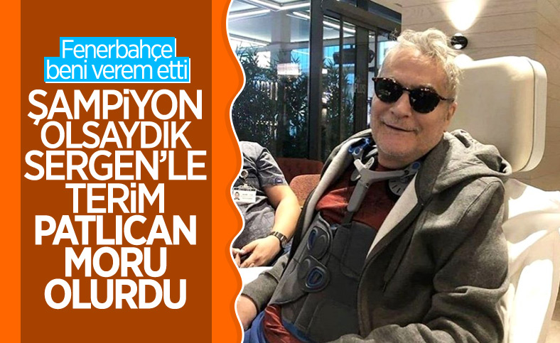 Mehmet Ali Erbil: Fenerbahçe beni verem etti