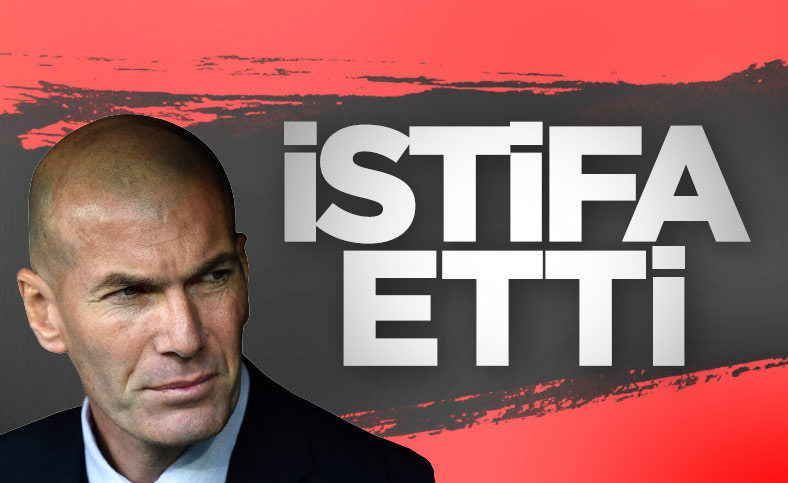 Zinedine Zidane istifa etti