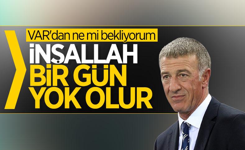 Ahmet Ağaoğlu: VAR, inşallah bir gün yok olur
