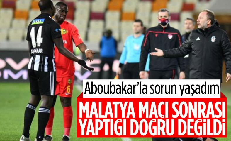 Sergen Yalçın: Aboubakar yanlış yaptı