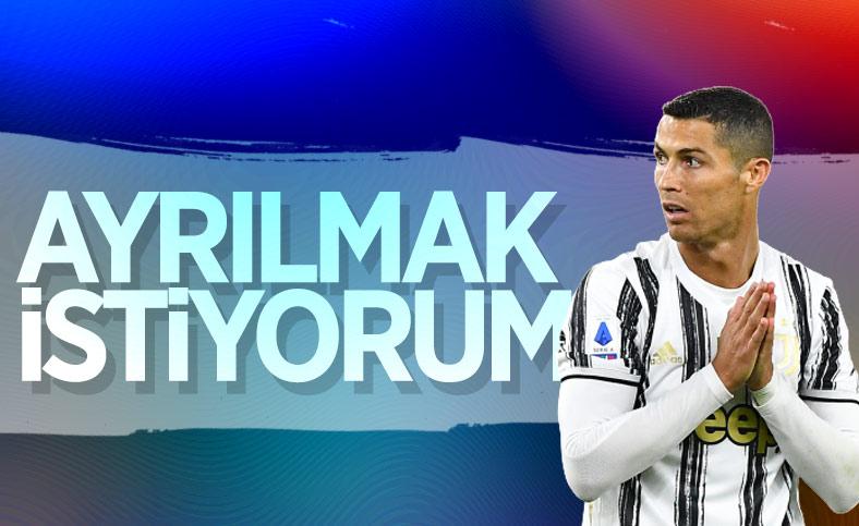 Ronaldo'dan takıma: Ayrılmak istiyorum