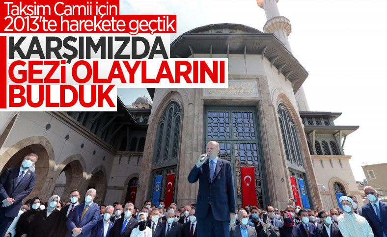 Cumhurbaşkanı Erdoğan'dan Taksim Camii açılışında Gezi Parkı açıklaması