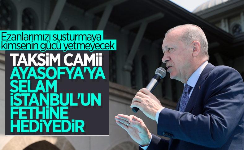 Cumhurbaşkanı Erdoğan'ın Taksim Camii açılışı konuşması
