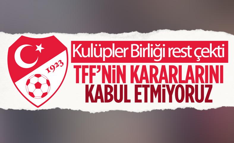 Kulüpler Birliği Vakfı: TFF'nin kararlarını kabul etmiyoruz
