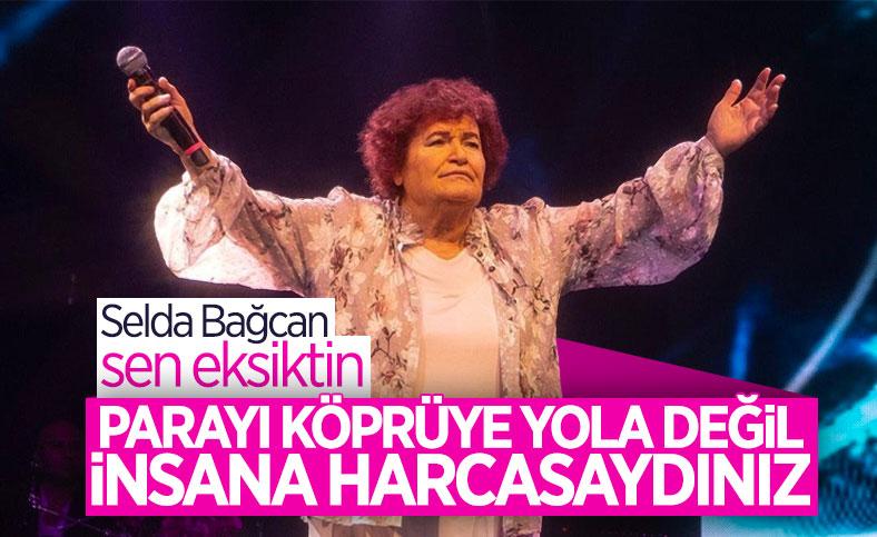 Selda Bağcan, hükümetin projelerini eleştirdi